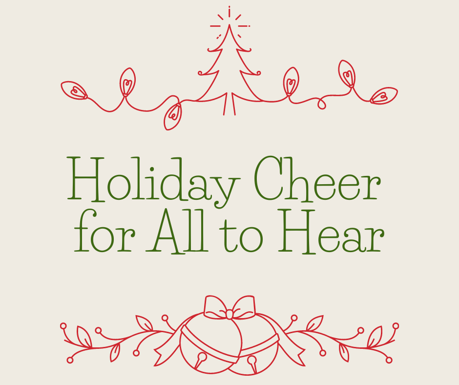 Holiday Cheer for All to Hear